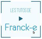 Les Tutos de Franck-e